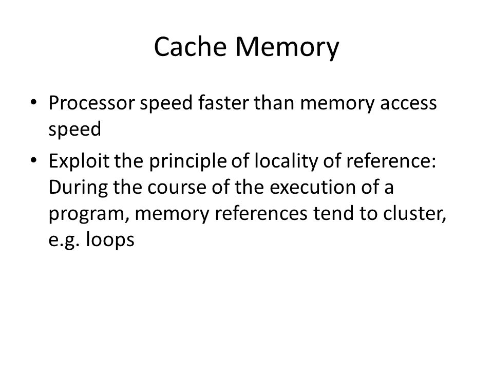Cache Memory Processor speed faster than memory access speed