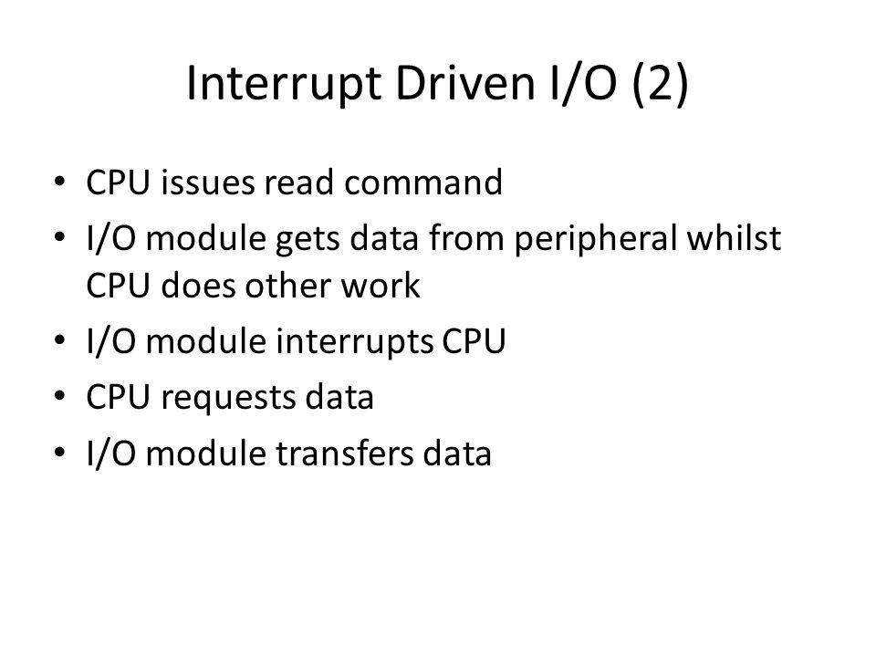Interrupt Driven I/O (2)