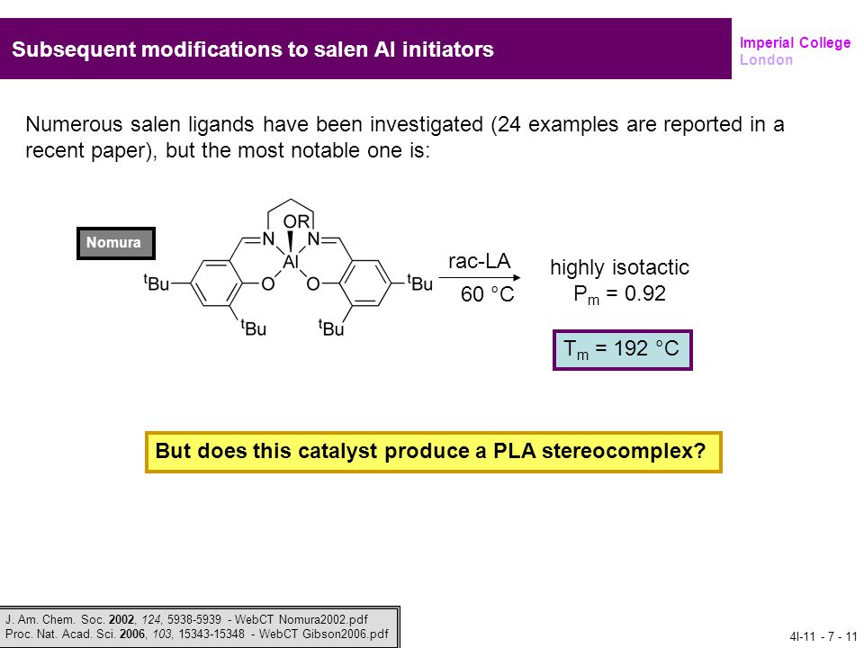 Subsequent modifications to salen Al initiators