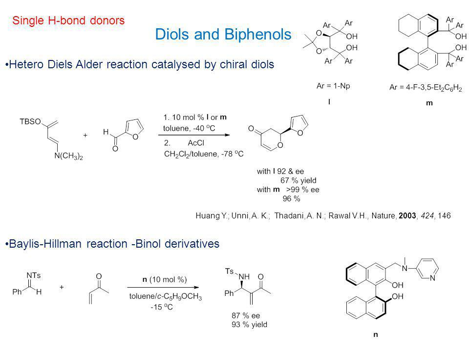 Diols and Biphenols Single H-bond donors