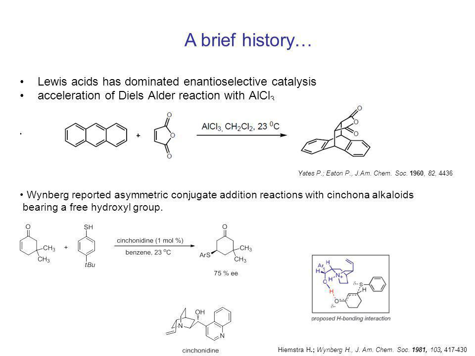 A brief history… Lewis acids has dominated enantioselective catalysis