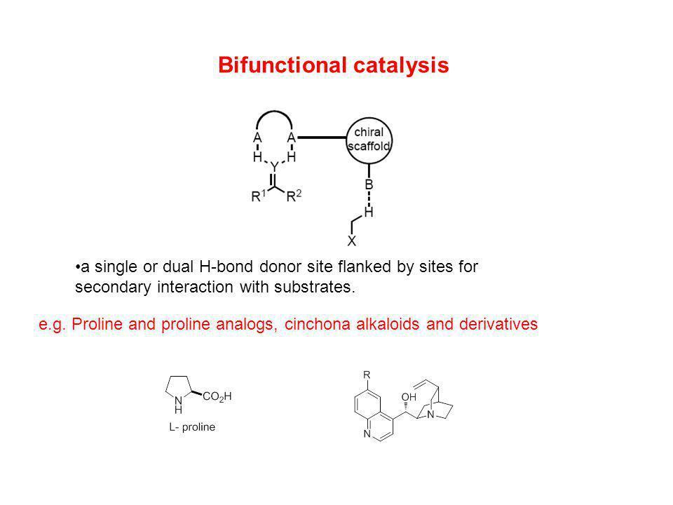 Bifunctional catalysis