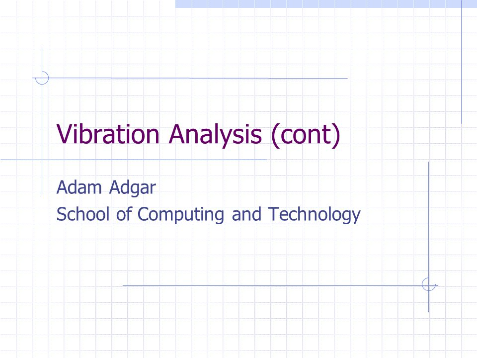 Vibration Analysis (cont)