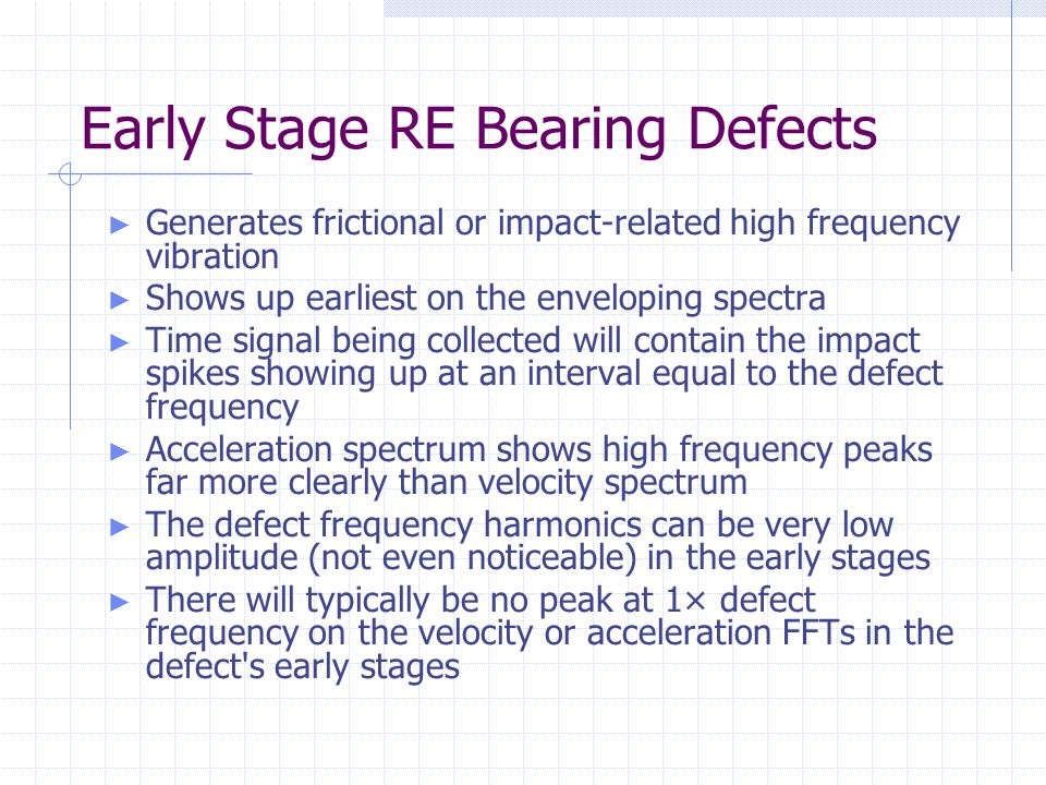 Early Stage RE Bearing Defects