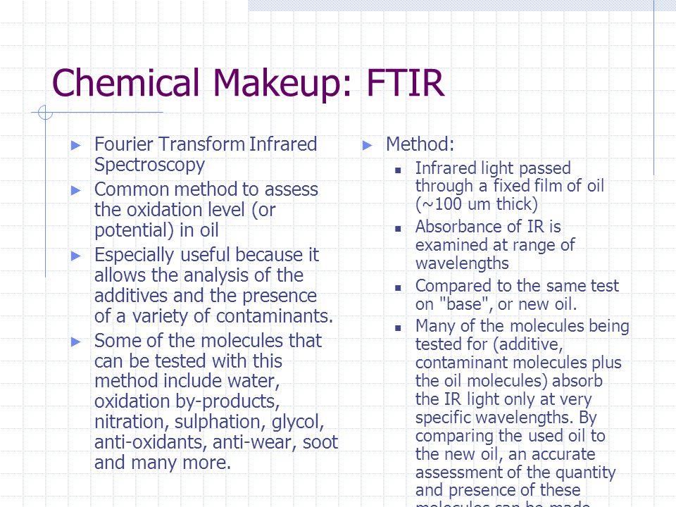 Chemical Makeup: FTIR Fourier Transform Infrared Spectroscopy