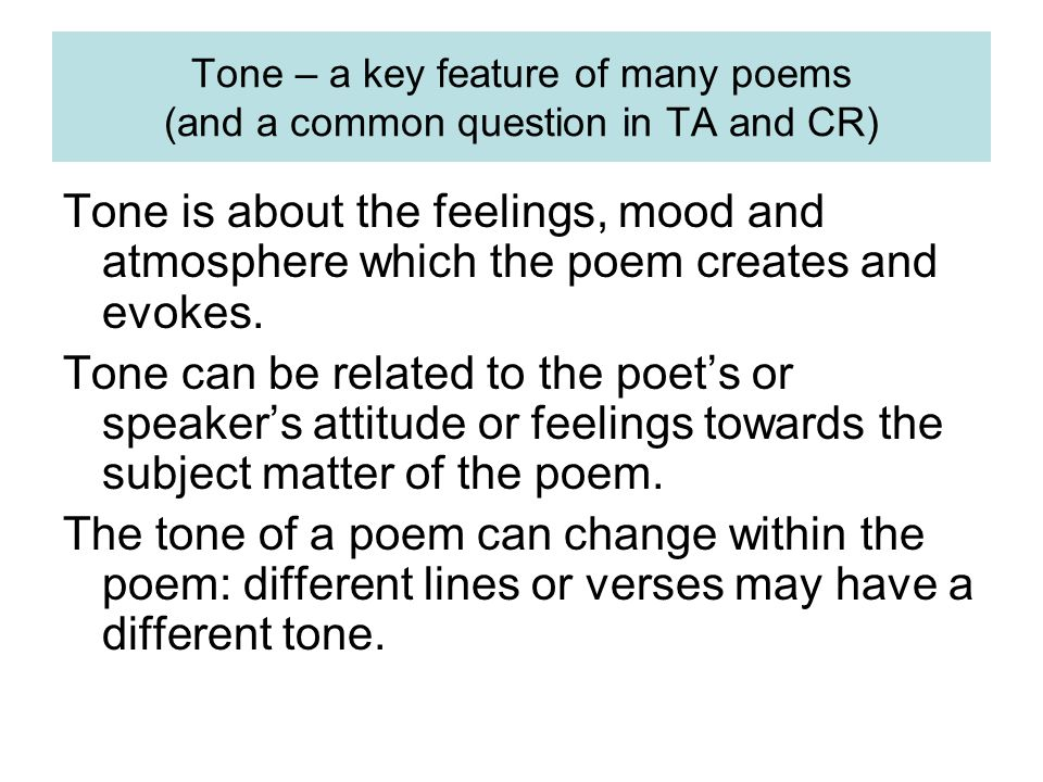 Tone – a key feature of many poems (and a common question in TA and CR)