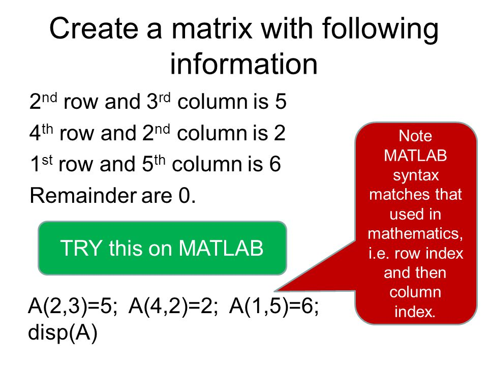 Create a matrix with following information