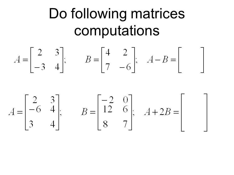 Do following matrices computations