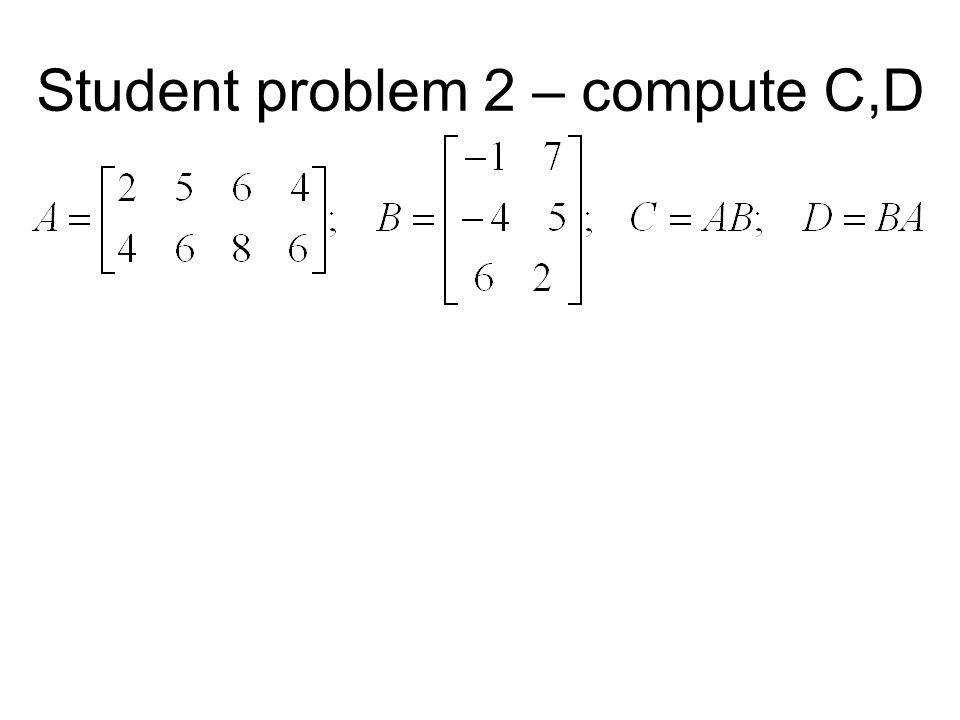 Student problem 2 – compute C,D