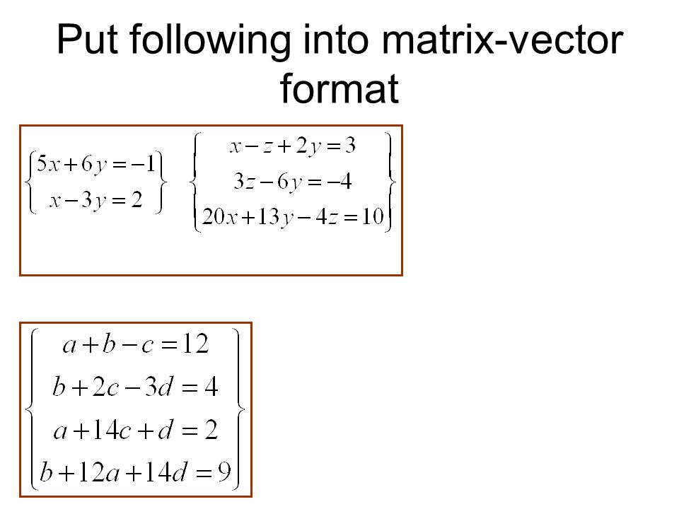 write a matrix vectorform