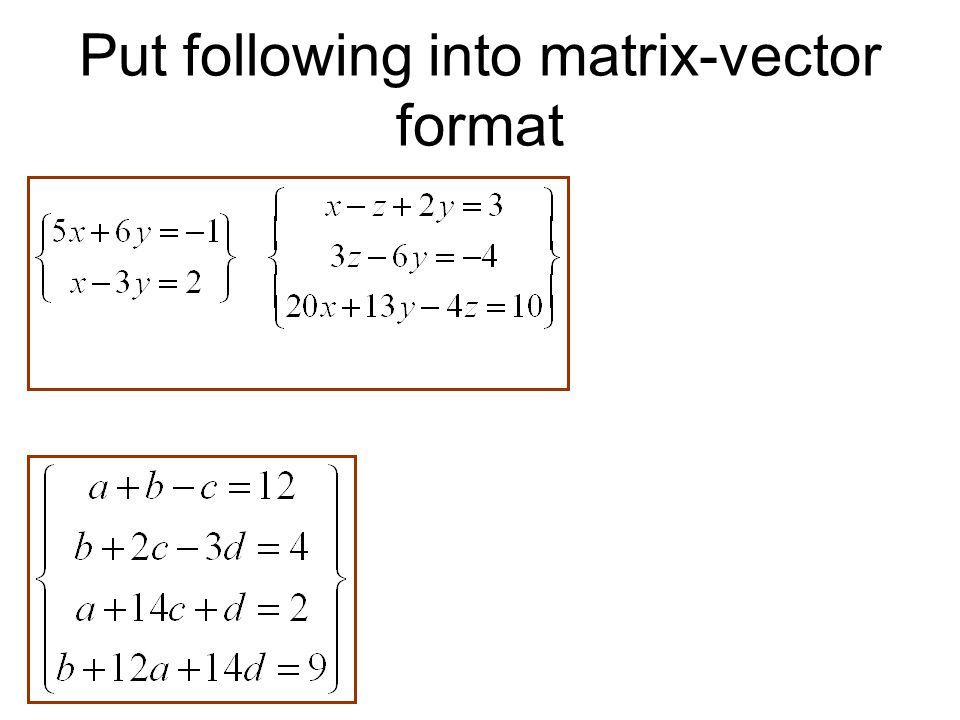 Put following into matrix-vector format