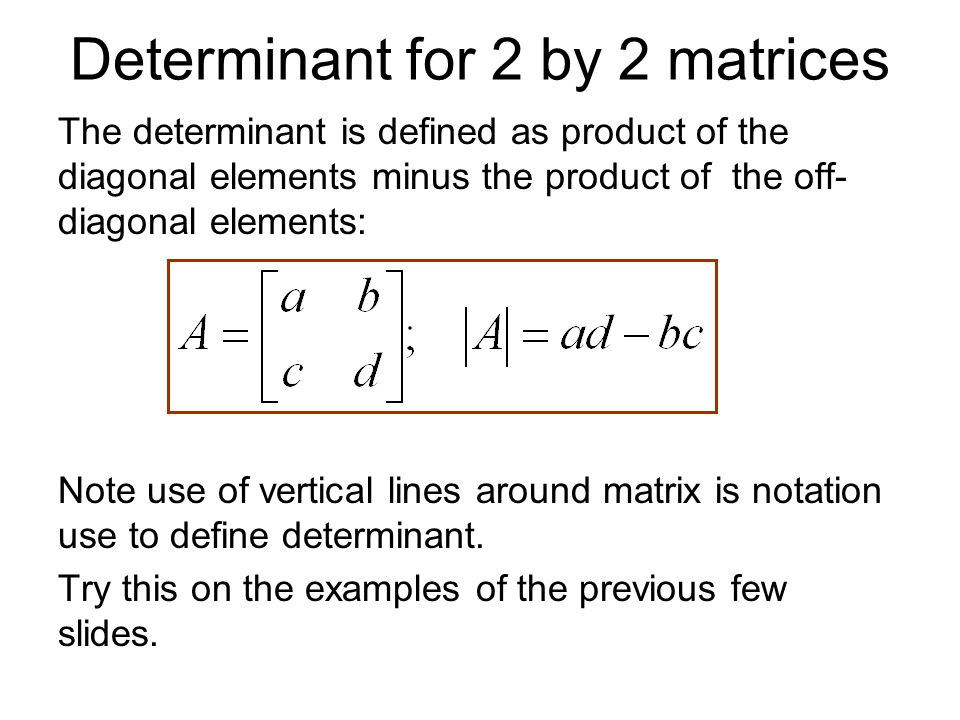 Determinant for 2 by 2 matrices