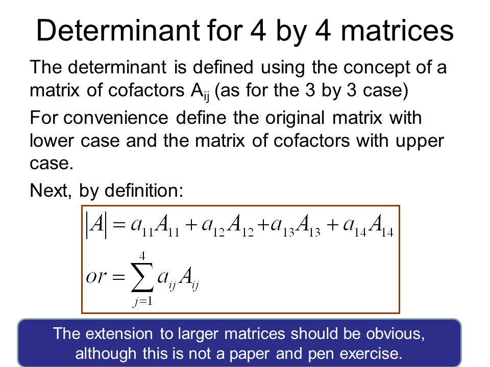 Determinant for 4 by 4 matrices