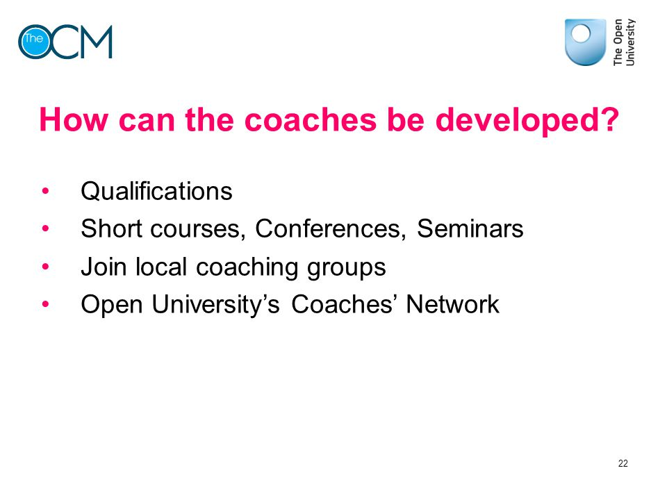How can the coaches be developed