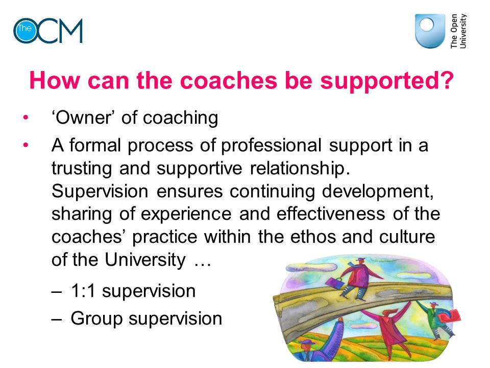 How can the coaches be supported