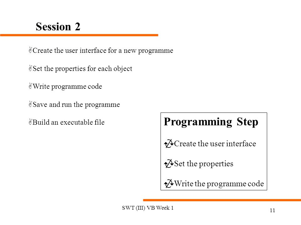 Session 2 Programming Step Create the user interface