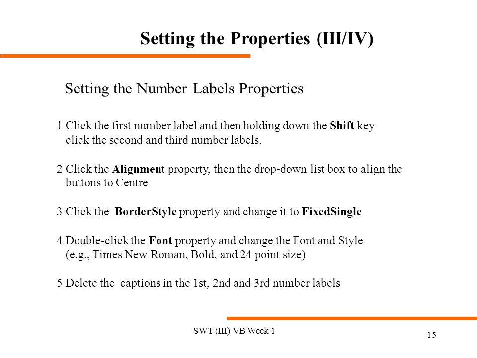 Setting the Properties (III/IV)