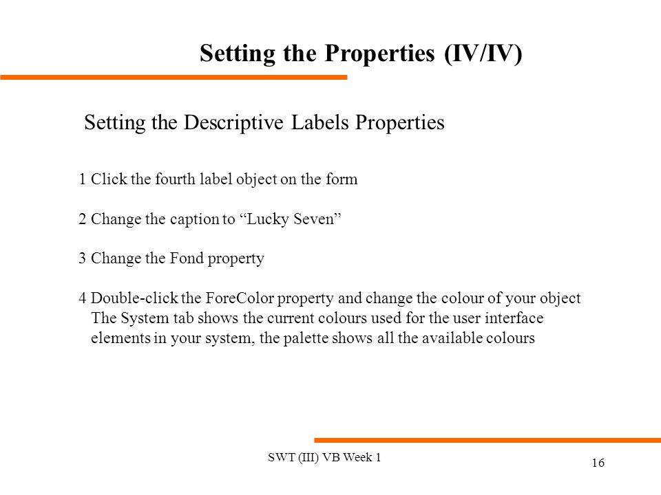 Setting the Properties (IV/IV)