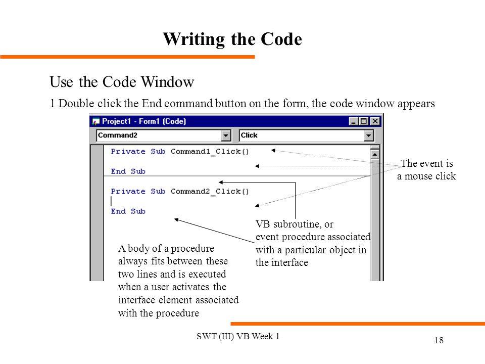 Writing the Code Use the Code Window
