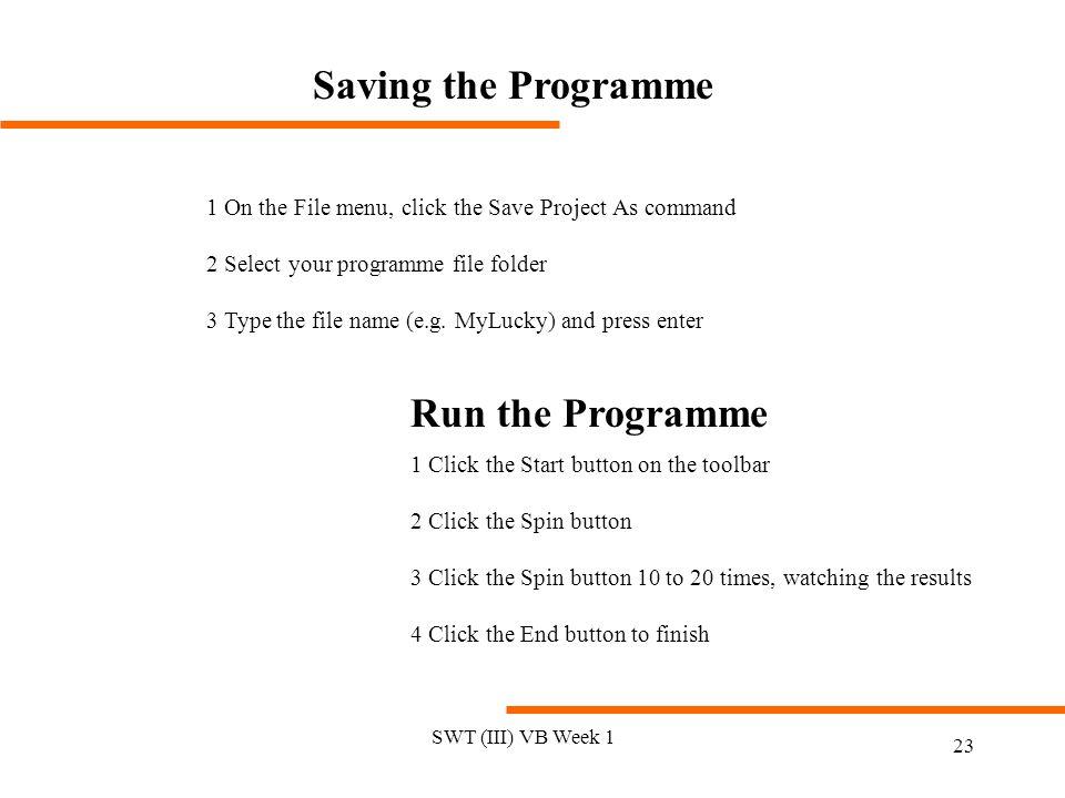 Saving the Programme Run the Programme