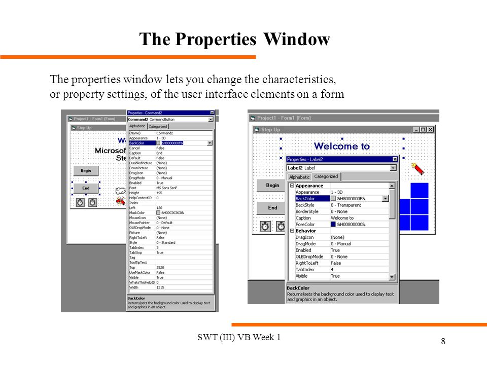 The Properties Window The properties window lets you change the characteristics, or property settings, of the user interface elements on a form.