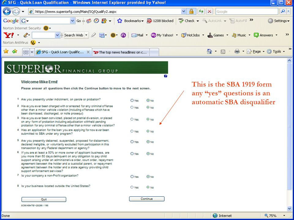 This is the SBA 1919 form any yes questions is an automatic SBA disqualifier