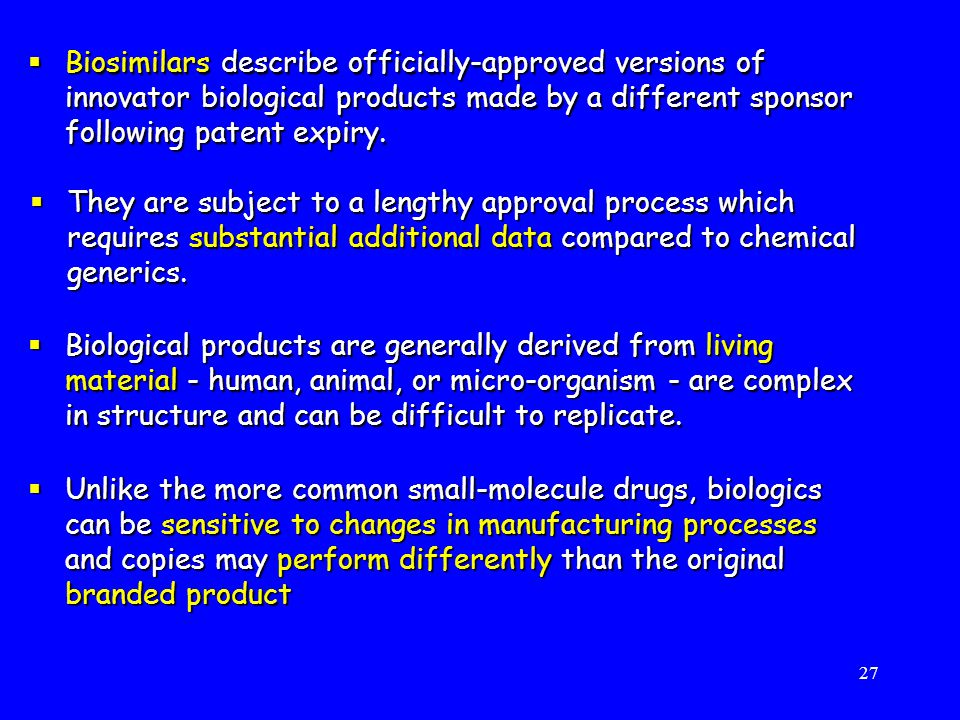 Biosimilars describe officially-approved versions of innovator biological products made by a different sponsor following patent expiry.