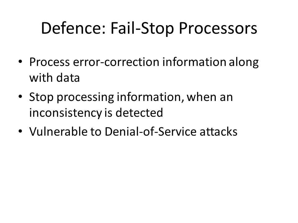 Defence: Fail-Stop Processors