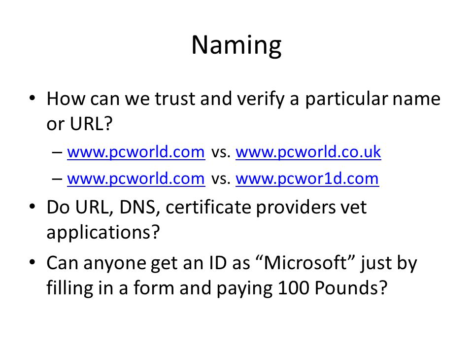 Naming How can we trust and verify a particular name or URL