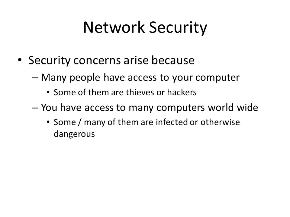 Network Security Security concerns arise because