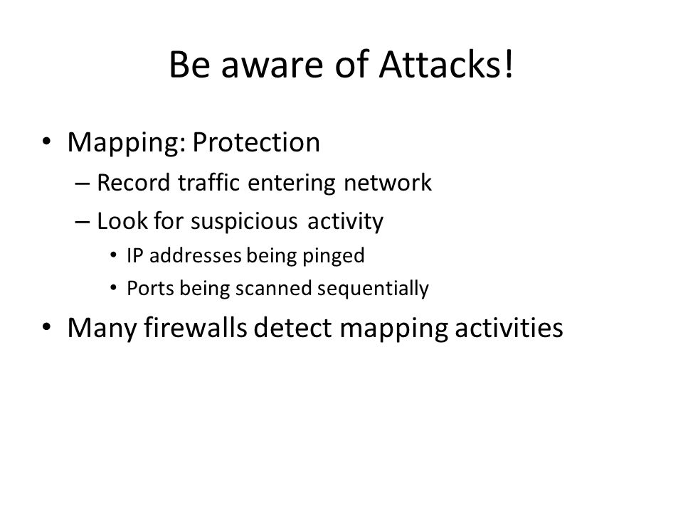 Be aware of Attacks! Mapping: Protection