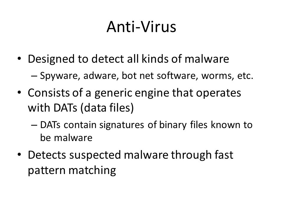 Anti-Virus Designed to detect all kinds of malware