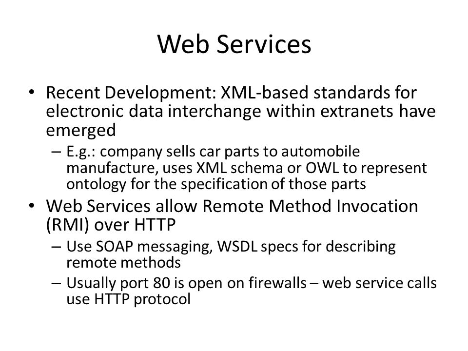 Web Services Recent Development: XML-based standards for electronic data interchange within extranets have emerged.