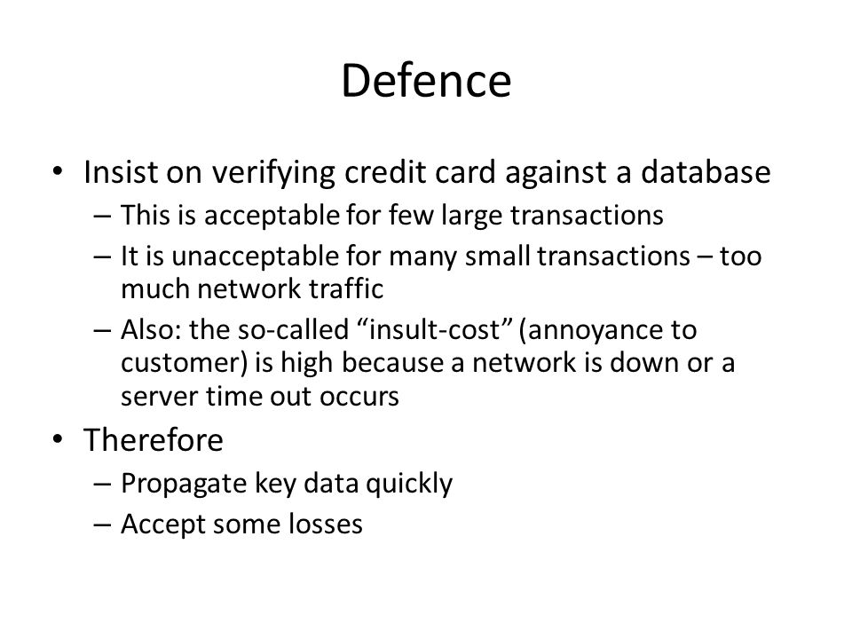 Defence Insist on verifying credit card against a database Therefore