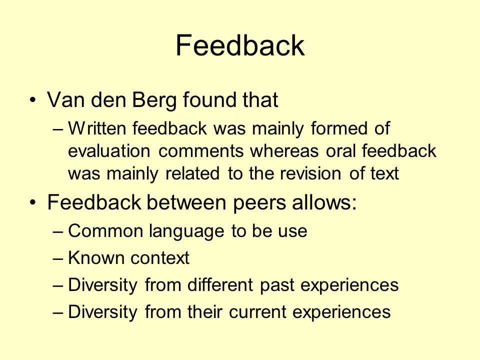 Feedback Van den Berg found that Feedback between peers allows: