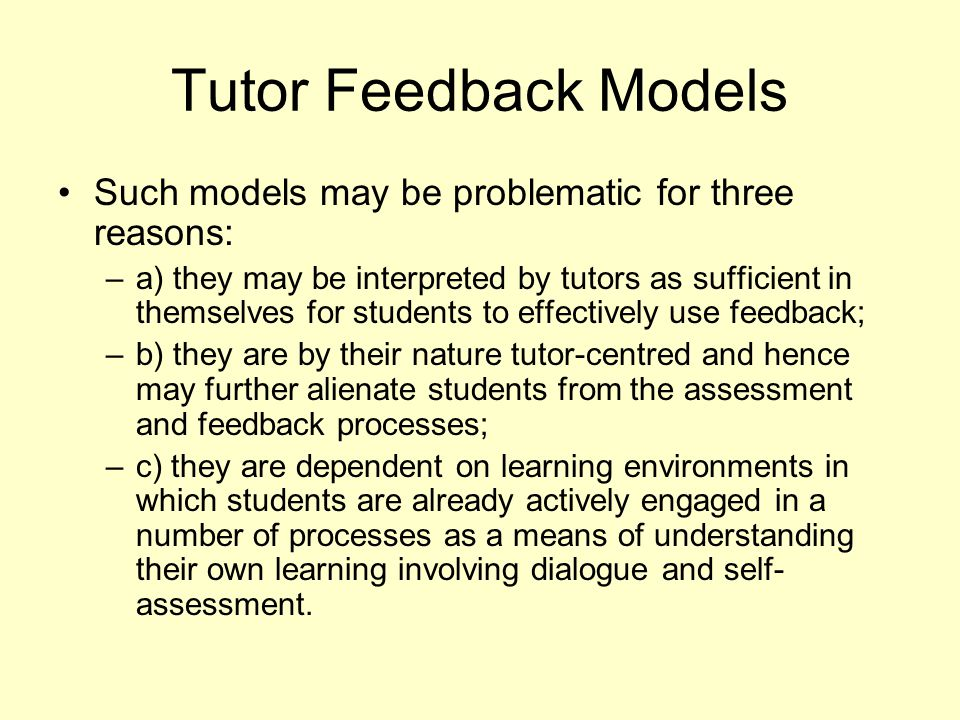 Tutor Feedback Models Such models may be problematic for three reasons: