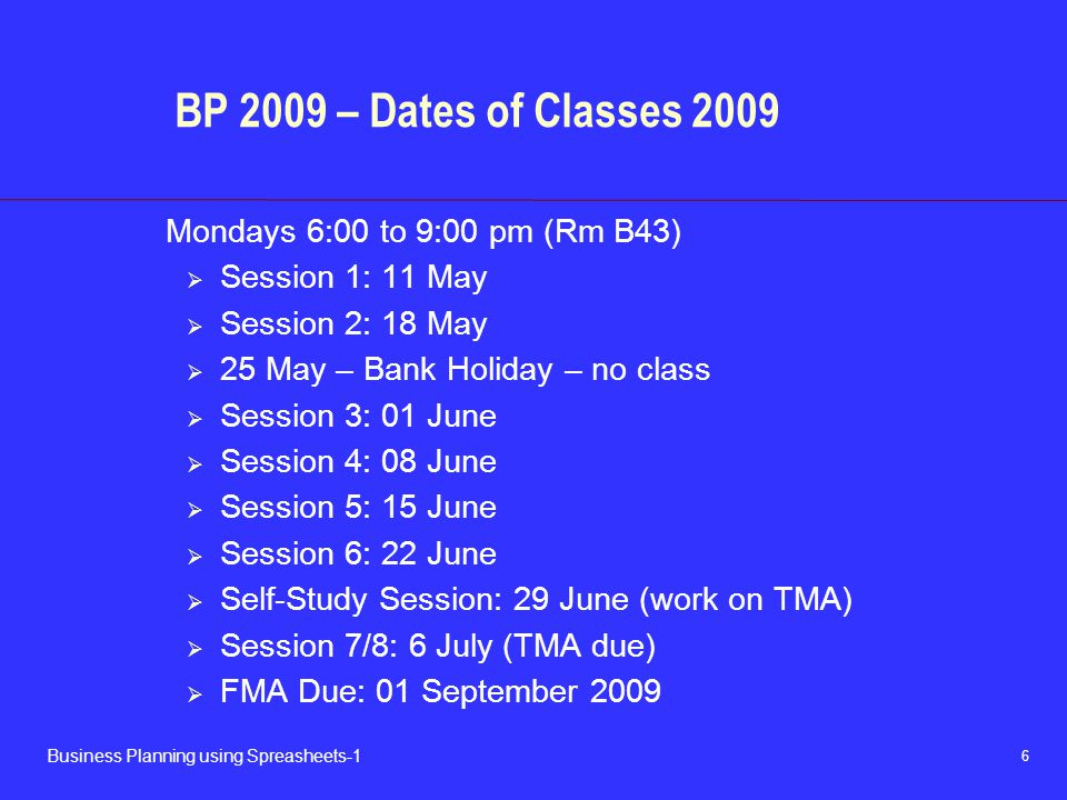 BP 2009 – Dates of Classes 2009 Mondays 6:00 to 9:00 pm (Rm B43)