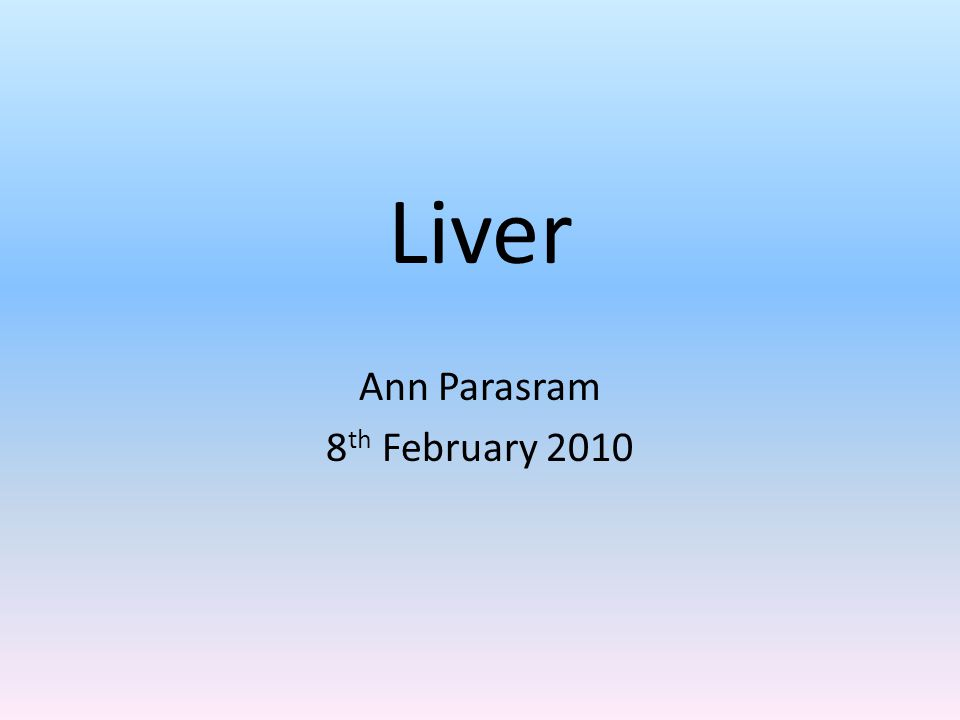 Liver Ann Parasram 8th February 2010