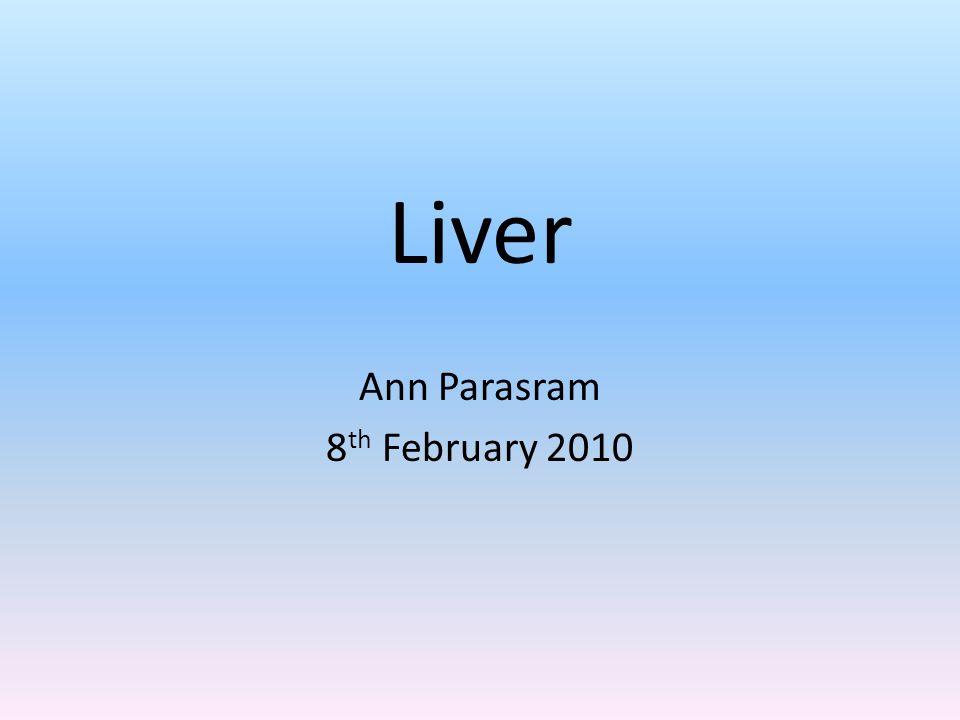 Liver Ann Parasram 8th February 2010