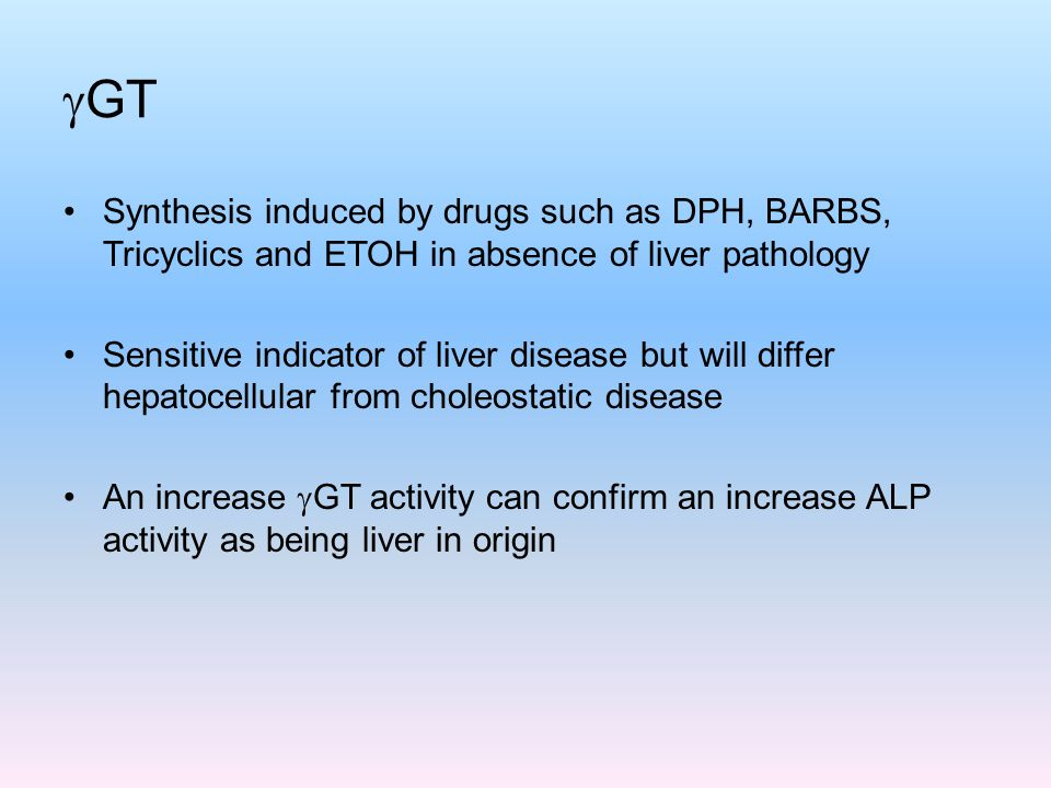 GT Synthesis induced by drugs such as DPH, BARBS, Tricyclics and ETOH in absence of liver pathology.