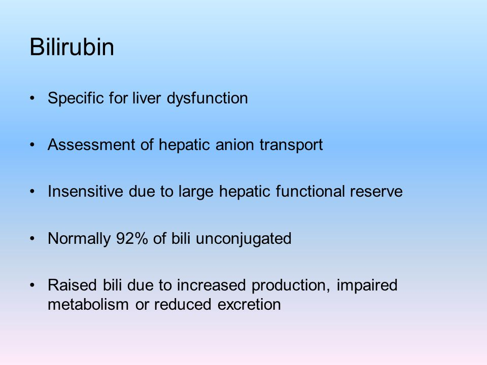 Bilirubin Specific for liver dysfunction