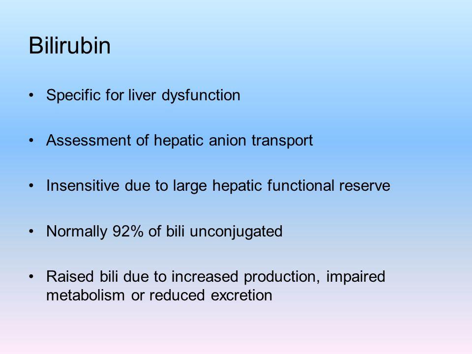 Bilirubin Specific for liver dysfunction