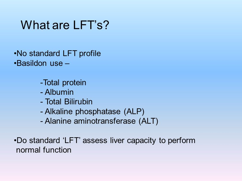 What are LFT's No standard LFT profile Basildon use – -Total protein