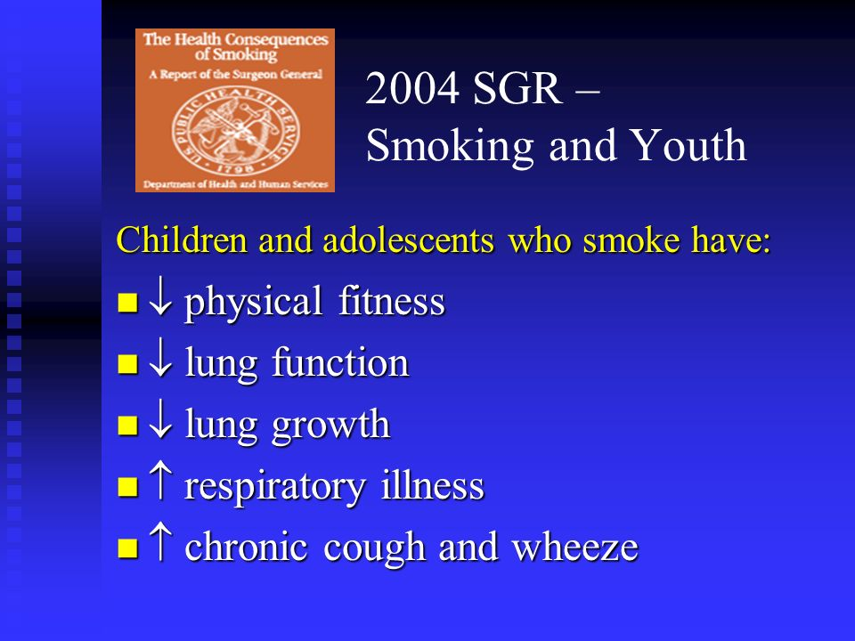 2004 SGR – Smoking and Youth  physical fitness  lung function