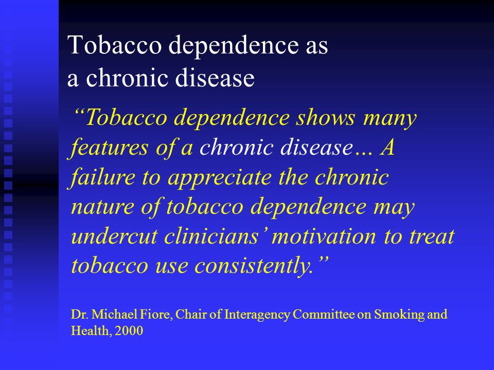 Tobacco dependence as a chronic disease