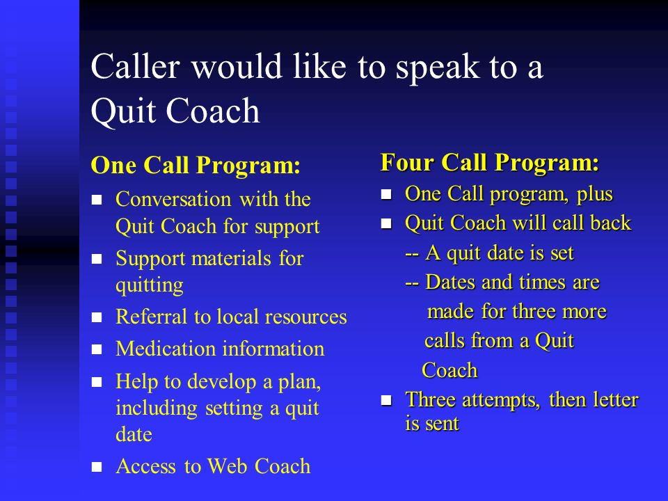 Caller would like to speak to a Quit Coach