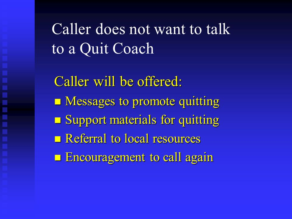 Caller does not want to talk to a Quit Coach