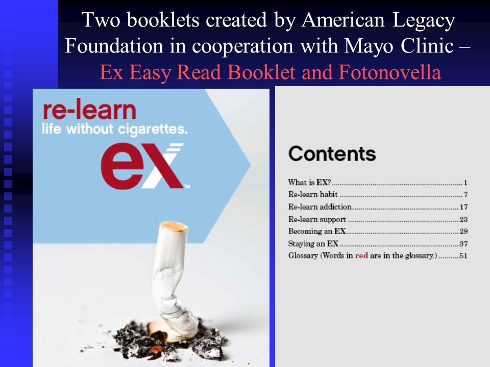 Two booklets created by American Legacy Foundation in cooperation with Mayo Clinic – Ex Easy Read Booklet and Fotonovella