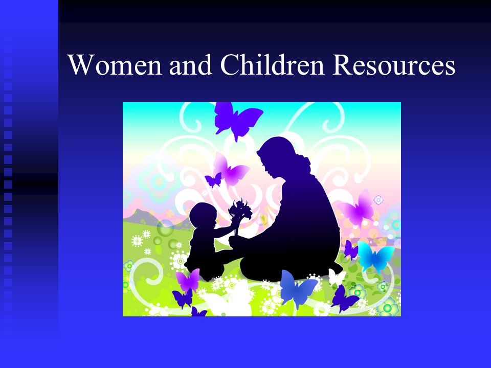 Women and Children Resources