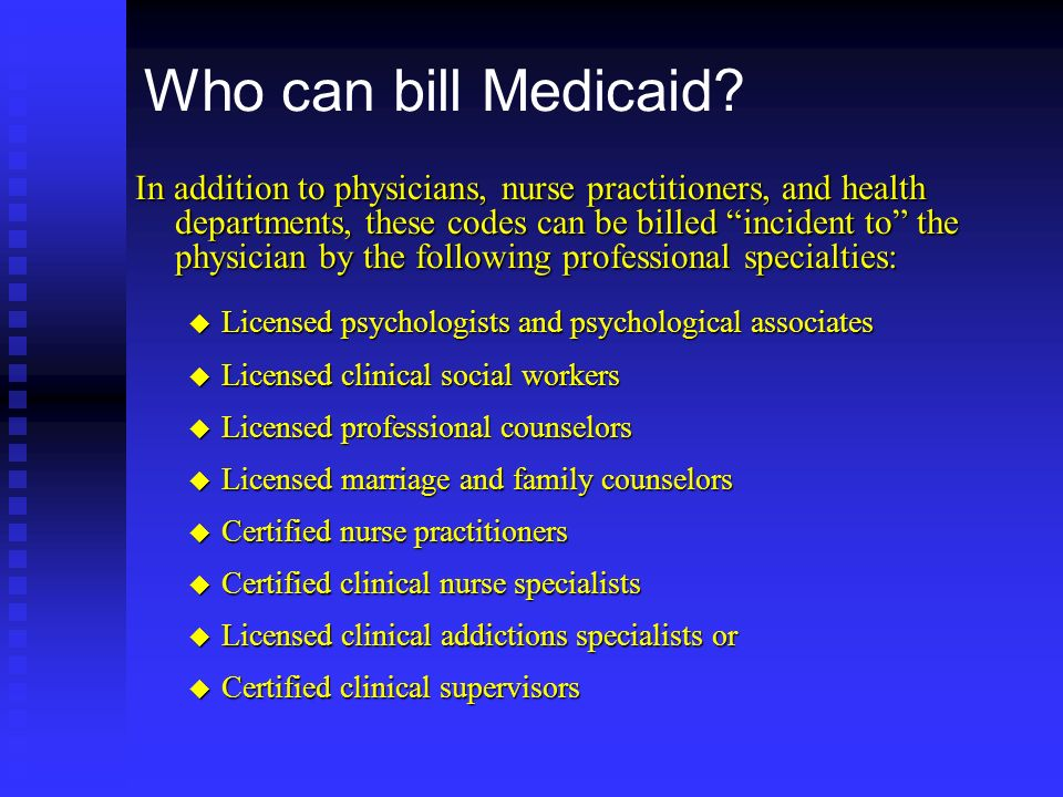Who can bill Medicaid